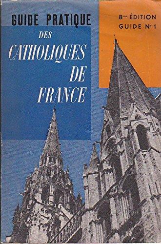 Guide pratique des catholiques de france 8é edition guide N°1