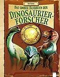Das große Handbuch der Dinosaurierforscher