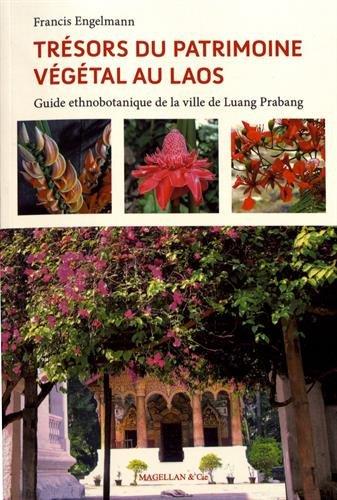 Trésors du patrimoine végétal au Laos : Guide ethnobotanique de la ville de Luang Prabang