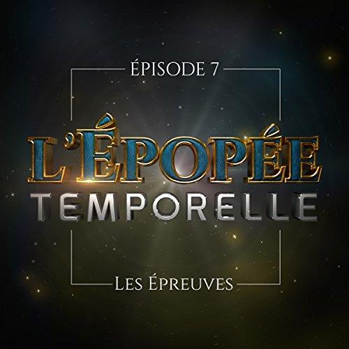 Couverture du livre Les Épreuves: L'Épopée temporelle 1, 7