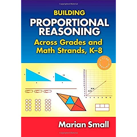 Building Proportional Reasoning Across Grades and Math Strands, K-8 by Marian Small (2015-04-11)