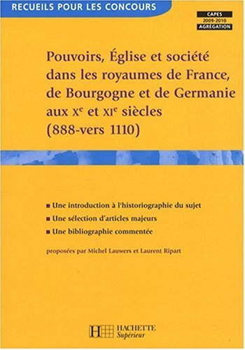 Pouvoirs, Eglise et société dans les royaumes de France, Germanie et Bourgogne aux Xe et XIe siècles (888-vers 1110) par Patrick Geary