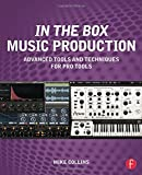 In the Box Music Production: Advanced Tools and Techniques for Pro Tools by Mike Collins (2014-09-03) für In the Box Music Production: Advanced Tools and Techniques for Pro Tools by Mike Collins (2014-09-03)
