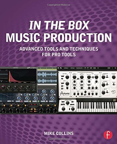 focal boxen In the Box Music Production: Advanced Tools and Techniques for Pro Tools by Mike Collins (2014-09-03)