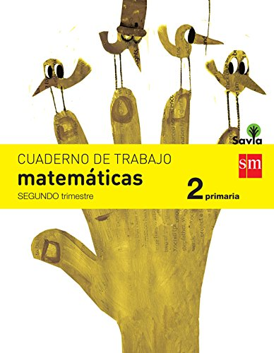 Cuaderno de matemáticas. 2 Primaria, 2 Trimestre. Savia - 9788467578447 por Rosa Modrego