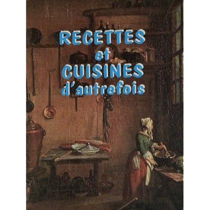 Recettes et cuisines d'autrefois
