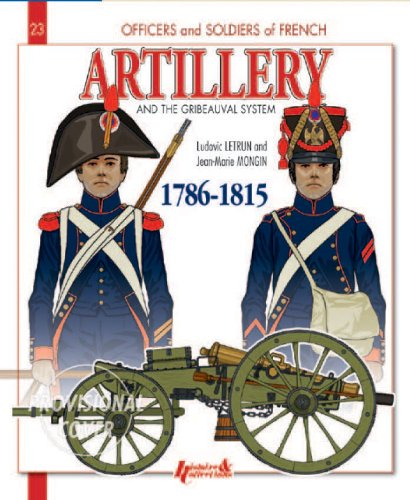 French Artillery and the Gribeauval System, 1786-1815: The Foot Artillery