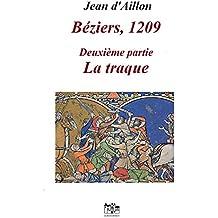 BEZIERS, 1209: Deuxième partie: LA TRAQUE (Les aventures de Guilhem d'Ussel, chevalier troubadour)