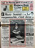 FRANCE SOIR [No 12933] du 12/03/1986 - COUPE DE FRANCE - LA RACING PERD A LAVAL - MARY SEURAT - LE RESPONSABLE C'EST JOXE - ARIELLE BOULIN-PRAT - AFFAIRE GREGORY - CHRISTINE ET LA GRAND-MERE - TELE - BARZY ET COLLARO - AZNAVOUR - CHANCEL.