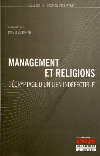 Management et religions: Décryptage d'un lien indéfectible.