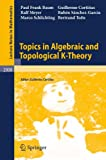 Topics in Algebraic and Topological K-Theory (Lecture Notes in Mathematics)