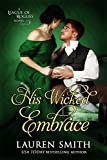 His Wicked Embrace (The League of Rogues Book 6) by Lauren Smith, The League of Rogues