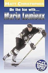 On the Ice with...Mario Lemieux (Matt Christopher Sports Bio Bookshelf (Paperback))