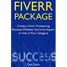 Fiverr Package: Create a Fiverr Freelancing Business Whether You're An Expert or Not in Your Category (English Edition)