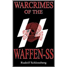 Warcrimes of the Waffen-SS (English Edition)