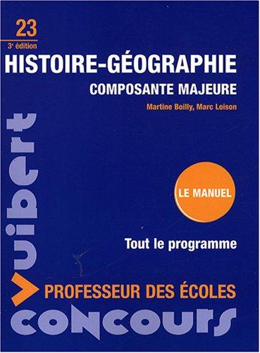 Histoire-Géographie composante majeure : Concours professeur des écoles par Martine Boilly, Marc Loison