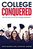 College Conquered: Get the Most Out of Your College Experience