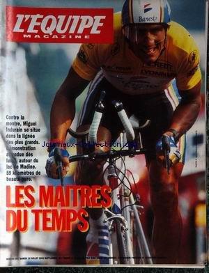 EQUIPE MAGAZINE (L') [No 597] du 10/07/1993 - LES MAITRES DU TEMPS - CONTRE LA MONTRE - MIGUEL INDURAIN.