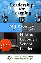 How to Become a School Leader & Leadership for Learning: Limited Compendium Edition