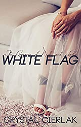 White Flag (The Romance of Nick and Layla, Part 3)