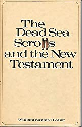 The Dead Sea Scrolls and the New Testament by William Sanford LaSor (1972-08-02)