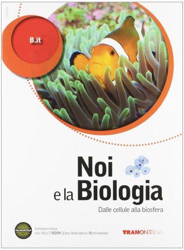Noi e la biologia. Per le Scuole superiori. Con DVD-ROM. Con espansione online: 1