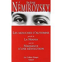 Les Mouches d'automne : Précédé de La Niania ; Naissance d'une révolution