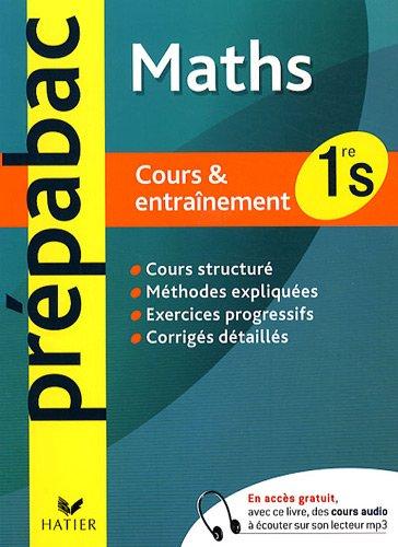 Mathématiques 1re S : Cours et entraînement
