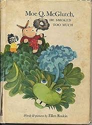 Moe Q. McGlutch, he smoked too much by Ellen Raskin (1973-11-06)