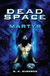 Dead Space: Martyr by B.K. Evenson (2011-01-28)