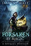 Forsaken by Magic: a prequel novella (The Baine Chronicles: Fenris's Story Book 0)