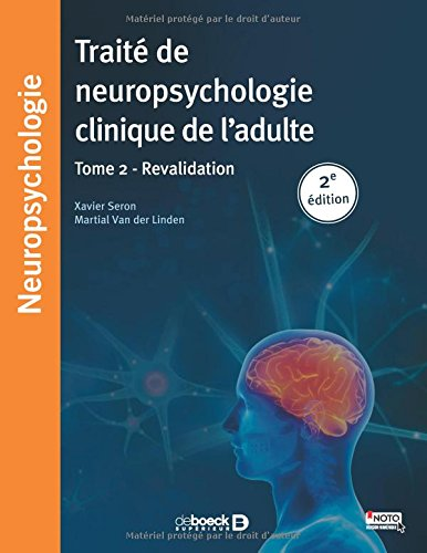 Trait de neuropsychologie clinique de l'adulte, Tome 2 - Rducation