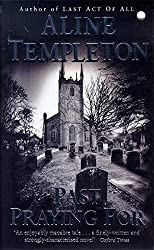 Past Praying For by Aline Templeton Short A like Alice Line pronounced lean (1997-10-16)