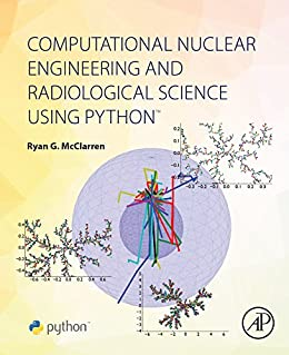 Computational Nuclear Engineering and Radiological Science Using Python by [McClarren, Ryan]