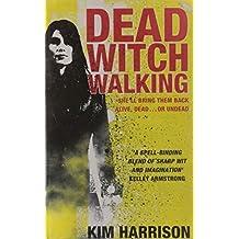 Dead Witch Walking by Kim Harrison (2006-10-02)