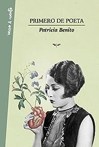 Primero de poeta par Patricia Benito