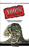 100% Monnaie - La Couverture Intégrale (French Edition)