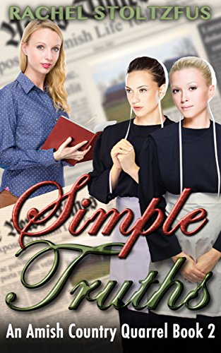 Simple Truths Lancaster County Amish Quarrel Series Living Amish Book 2