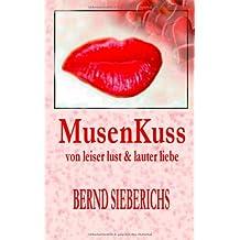 MusenKuss: von leiser lust und lauter liebe