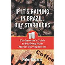 If It's Raining in Brazil, Buy Starbucks by Peter Navarro (2004-02-04)