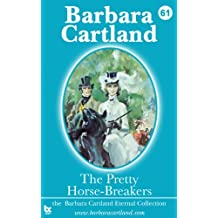 61.The Pretty Horse-Breakers (The Eternal Collection)