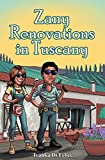 Zany Renovations in Tuscany (Italian Living Book 3)