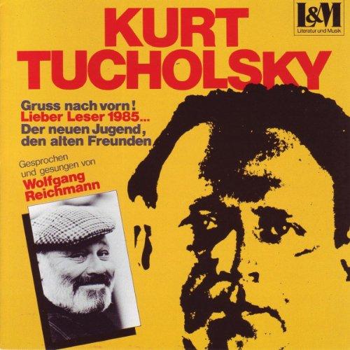 Kurt Tucholsky : Gruss Nach Vorn!