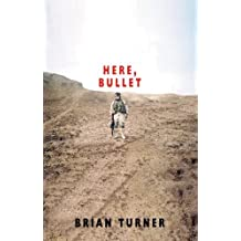 Here, Bullet by Brian Turner (2007-11-10)