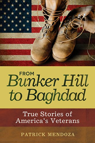 From Bunker Hill to Baghdad: True Stories of America's Veterans por Patrick Mendoza
