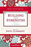 Building Your Strengths: Who Am I in God's Eyes? (And What Am I Supposed to Do about it?) (Women of Faith Study Guide Series)