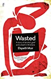 Front cover for the book Wasted: A Story of Alcohol, Grief and a Death in Brisbane by Elspeth Muir