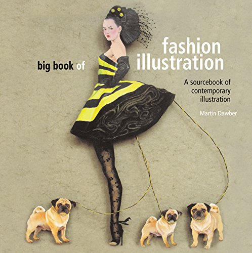 Big book of fashion illustration - A sourcebook of contemporary illustration par Martin Dawber