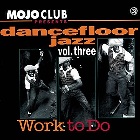 Le Monde Du Jazz - Mojo Club 3-Work to Do [Import