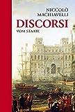 Niccolo Machiavelli: Discorsi: Vom Staate - Niccolo Machiavelli
